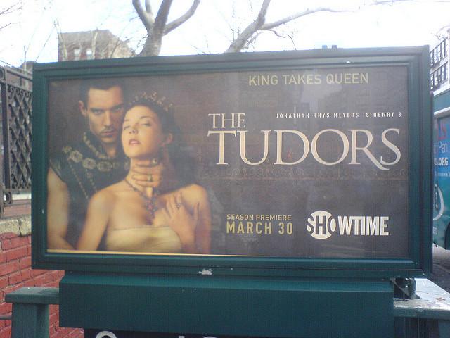 Poster for The Tudors. Photo: Gunnar Crimes.